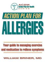Action Plan for Allergies: Your Guide to Managing Exercise and Medication to Relieve Symptoms Cover Image