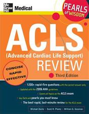 ACLS (Advanced Cardiac Life Support) Review: Pearls of Wisdom