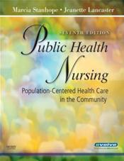 Public Health Nursing: Population-Centered Health Care in the Community