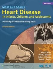 Moss and Adams Heart Disease in Infants, Children and Adolescents: Including the Fetus and Young Adult. 2 Volume Set. Text with Internet Access Code for Interactive Website Cover Image