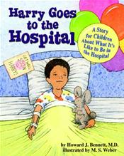 Harry Goes to the Hospital: A Story for Children About Going to the Hospital