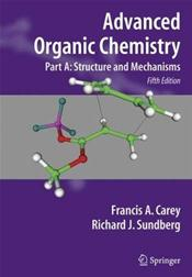 Advanced Organic Chemistry. Part A: Structure and Mechanisms