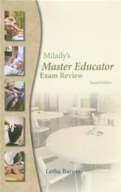 MiLady's Master Educator: Exam Review: For Trainees to Become Educator's in the Fields of Cosmetology, Barber Styling, Massage, Nail Technology, and Esthetics