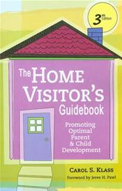 Home Visitor's Guidebook: Promoting Opitmal Parent and Child Development