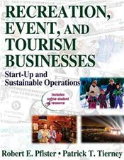 Recreation, Event, and Tourism Businesses: Start-Up and Sustainable Operations. Text with Internet Access Code for Student Online Resource