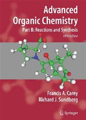 Advanced Organic Chemistry. Part B: Reaction and Synthesis