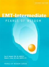 Emergency Medical Technician (EMT)-Intermediate: Pearls of Wisdom