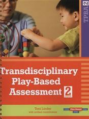 Transdisciplinary Play-Based Assessment: A Functional Approach to Working with Young Children
