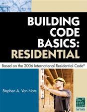 Building Code Basics: Residential. Based on the 2006 International Residential Code