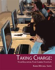 Taking Charge: Your Education, Your Career, Your Life