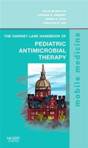 Harriet Lane Handbook of Pediatric Antimicrobial Therapy