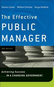 Effective Public Manager: Achieving Success in a Changing Government