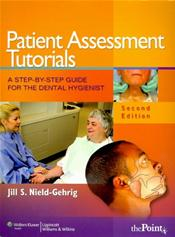 Patient Assessment Tutorials: A Step-by-Step Guide for the Dental Hygienist. Text with Internet Access Code for thePoint
