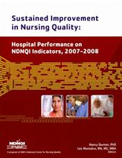 Sustained Improvement in Nursing Quality: Hospital Performance on NDNQI Indicators, 2007-2008