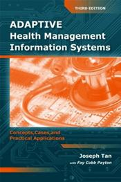 Adaptive Health Management Information Systems: Concepts, Cases and Practical Applications Cover Image