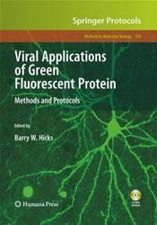 Viral Applications of Green Fluorescent Protein: Methods and Protocols. Text with CD-ROM for Macintosh and Windows