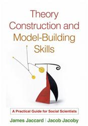 Theory Construction and Model-Building Skills: A Practical Guide for Social Scientists Cover Image