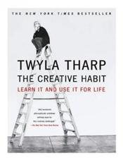 Creative Habit: Learn It and Use It for Life: A Practical Guide