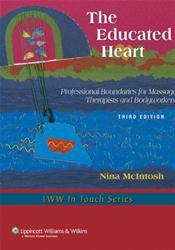 Educated Heart: Professional Guidelines for Massage Therapists, Bodyworkers and Movement Teachers. Text with Internet Access Code for thepoint