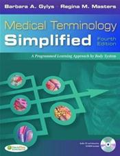 Medical Terminology Simplified: A Programmed Learning Approach to Body Systems. Text with Audio CD-ROM and CD-ROM for Macintosh and Windows