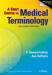 Short Course in Medical Terminology. Text with Internet Access code for thePoint