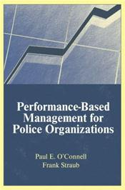 Performance-Based Management of Police Organizations