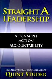 Straight A Leadership: Alignment, Action, Accountability