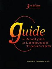 Guide to Analysis of Language Transcripts. Includes Textbook, Analysis Forms and CD-ROM for Windows and Macintosh
