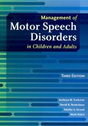 Management of Motor Speech Disorders in Children and Adults. Text with DVD