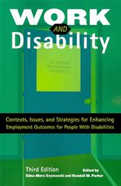 Work and Disability: Contexts, Issues, and Strategies for Enhancing Employment Outcomes for People with Disabilities