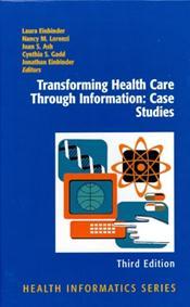 Transforming Health Care Through Information: Case Studies