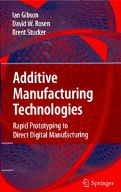 Additive Manufacturing Technologies: Rapid Prototyping to Direct Digital Manufacturing Cover Image