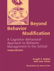 Beyond Behavior Modification: Cognitive-Behavioral Approach to Behavior Management in the School
