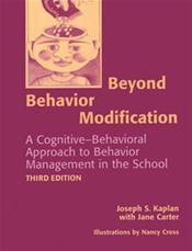 Beyond Behavior Modification: Cognitive-Behavioral Approach to Behavior Management in the School