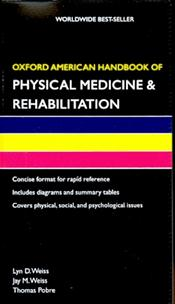 Oxford American Handbook of Physical Medicine & Rehabilitation