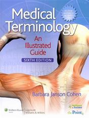 Medical Terminology: An Illustrated Guide. Text with Internet Access Code and CD-Rom