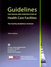 Guidelines for Design and Construction of Health Care Facilities 2010