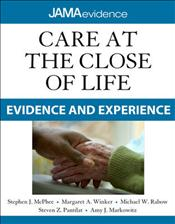 Care at the Close of Life: Evidence and Experience