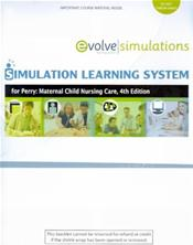 Simulation Learning System for Perry: Maternal Child Nursing Care. User Guide and Internet Access Code Image