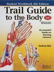 Trail Guide to the Body: A Hands-On Guide to Locating Muscles, Bones and More: Student Workbook