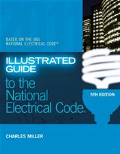 Illustrated Guide to the National Electrical Code: Based on the 2011 National Electrical Code