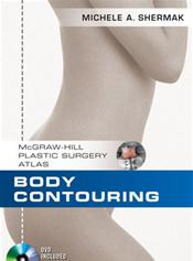 Body Contouring: McGraw-Hill Plastic Surgery Atlas. Text with DVD