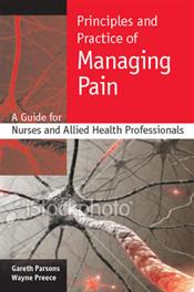 Principles and Practice of Managing Pain: A Guide for Nurses and Allied Health Professionals Image