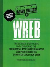 Dental Board Busters WREB: The Ultimate Study Guide for Conquering the Periodontal Assessment/Diagnosis and Prosthodontics Computer Simulation Exam