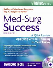 Med-Surg Success: A Q and A Review Applying Critical Thinking to Test Taking