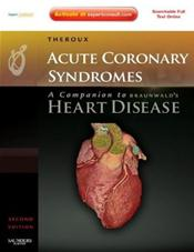 Acute Coronary Syndromes: A Companion to Braunwalds Heart Disease. Text with Internet Access Cod for Expert Consult Edition Cover Image