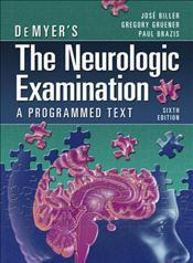 DeMyer's The Neurologic Examiniation: A Programmed Text