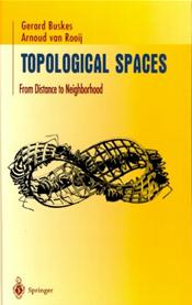 Topological Spaces: From Distance to Neighborhood