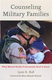 Counseling Military Families: What Mental Health Professionals Need to Know Cover Image