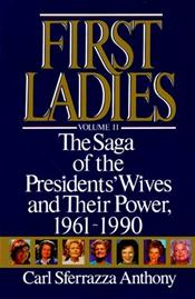 First Ladies: The Saga of the Presidents' Wives and Their Power, 1961-1990 (Volume 2)